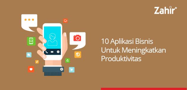 10 aplikasi bisnis untuk meningkatkan produktivitas