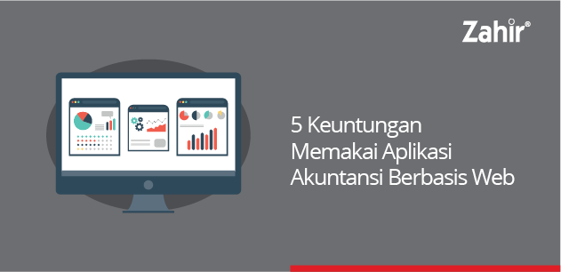 5 keuntungan memakai aplikasi akuntansi web