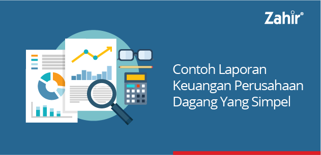 contoh laporan keuangan perusahaan dagang yg simpel